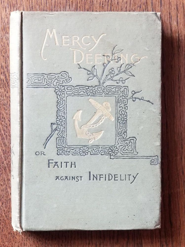 Mercy Deering; or Faith Against Infidelity. David BARTLEY.