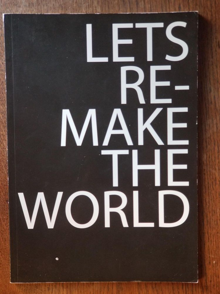 Let's Re-make the World. Bonnie FORTUNE, LIBRARY OF RADIANT OPTIMISM, Brett BLOOM.