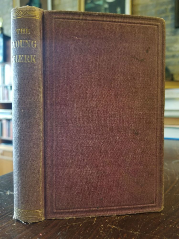 The Young Clerk, or, The Story of Robert Elliott. Emily Grace HARDING.