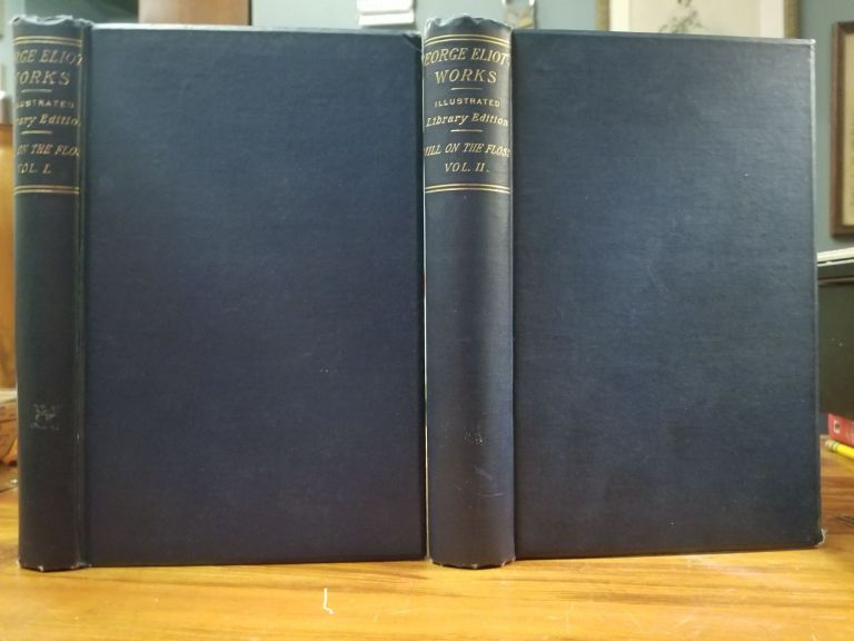 The Mill on the Floss [in 2 volumes]; Illustrated Library Edition. George ELIOT.