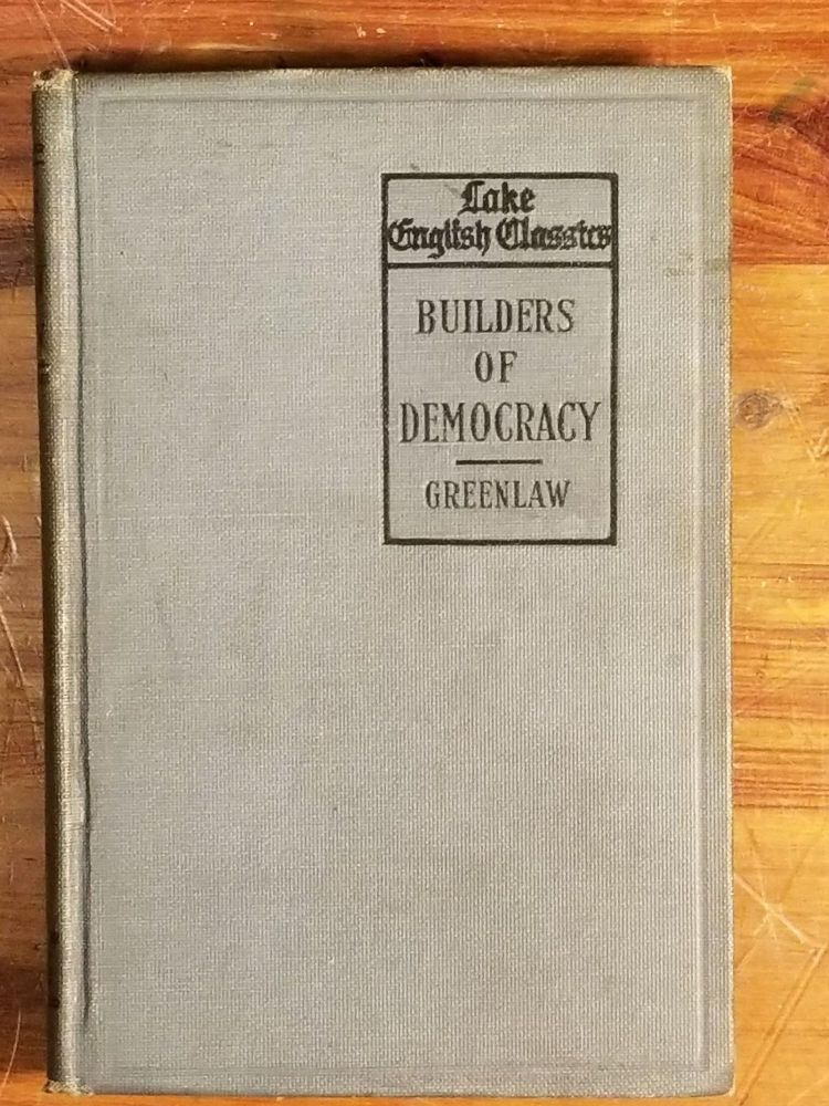 Builders of Democracy; The Service, Told in Song and Story, of Those Who Gave Us Freedom, the New Crisis and How It Must Be Met, and the Greater Freedom That Is to Come. AMERICANA, Edwin GREENLAW, NORTH CAROLINA.