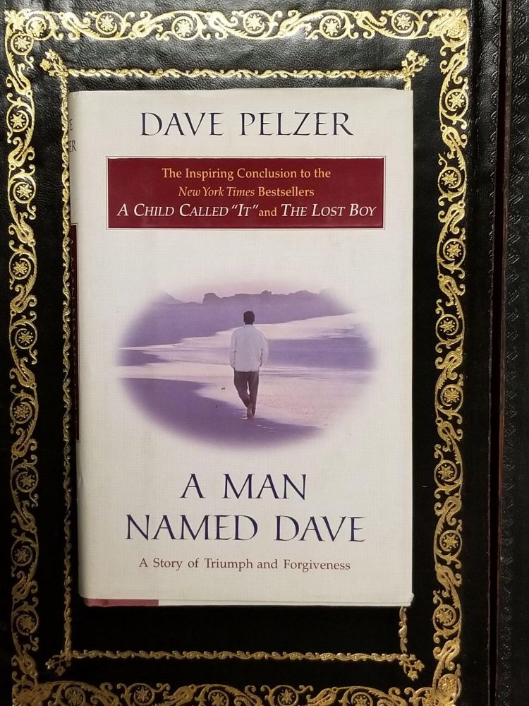 A Man Named Dave; A Story of Triumph and Forgiveness. SIGNED, Dave PELZER.