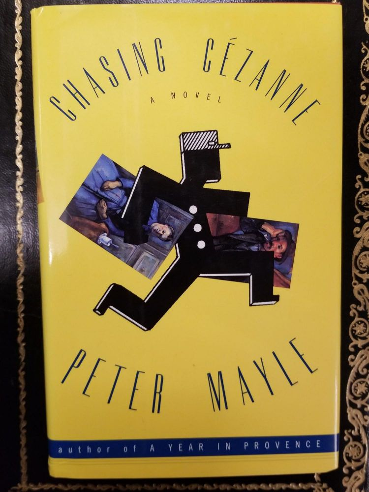 Chasing Cezanne. Peter MAYLE, SIGNED.