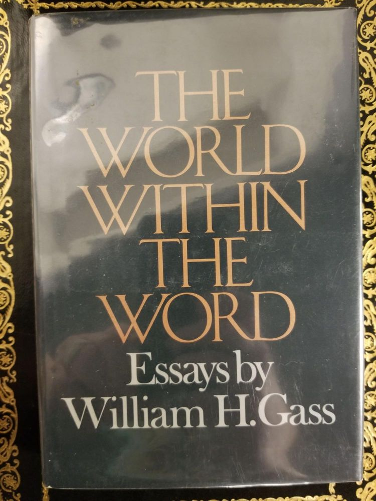 The World Within the Word; Essays. William H. GASS, SIGNED.