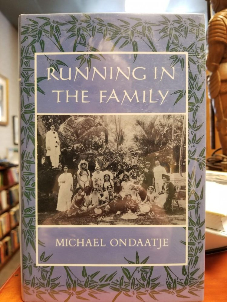 Running in the Family. Michael ONDAATJE, SIGNED.