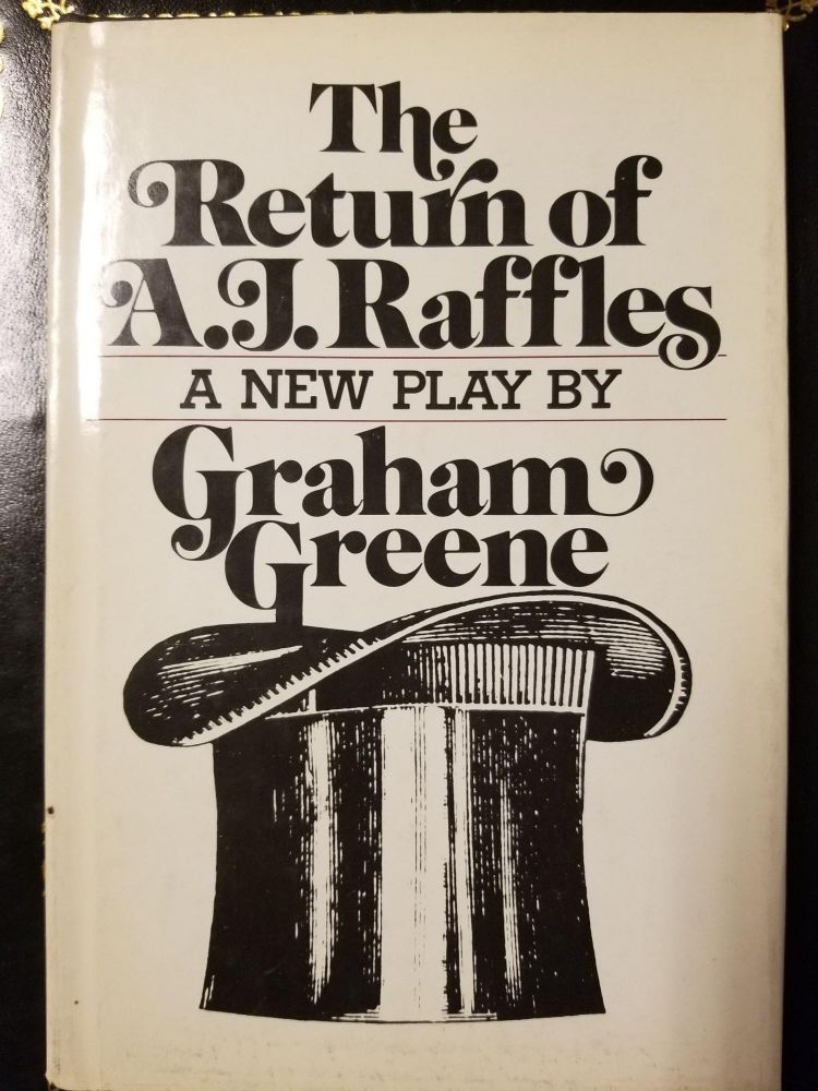The Return of A.J. Raffles. Graham GREENE.