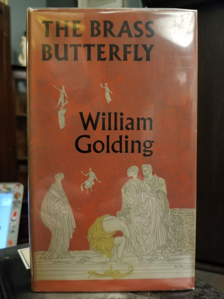 The Brass Butterfly; A Play in Three Acts. William GOLDING.