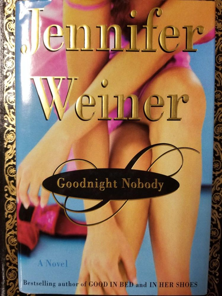 Goodnight Nobody. Jennifer WEINER, SIGNED.