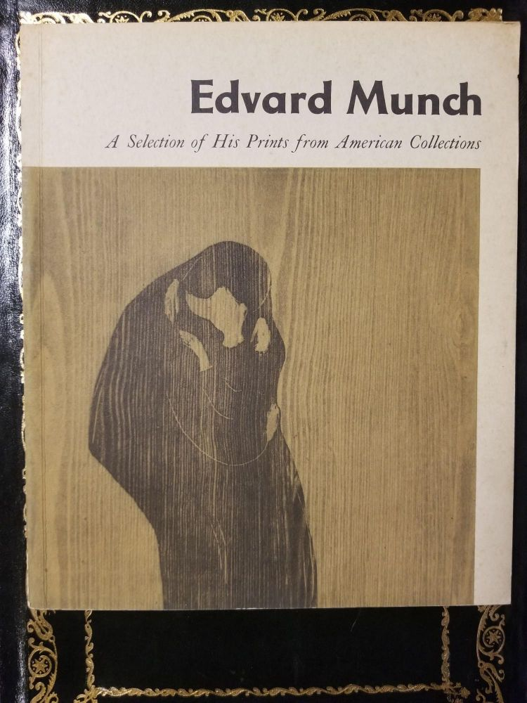 Edvard Munch: A Selection of His Prints from American Collections. Edvard MUNCH, William S. LIEBERMAN.