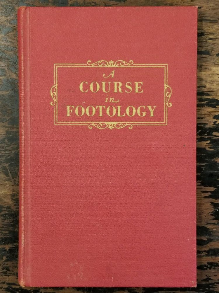 Footology; (The Study of the Human Foot). Dr. William M. SCHOLL, REFLEXOLOGY.