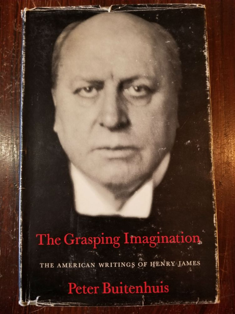The Grasping Imagination: The American Writings of Henry James. Peter Martinus BUITENHUIS, SIGNED.
