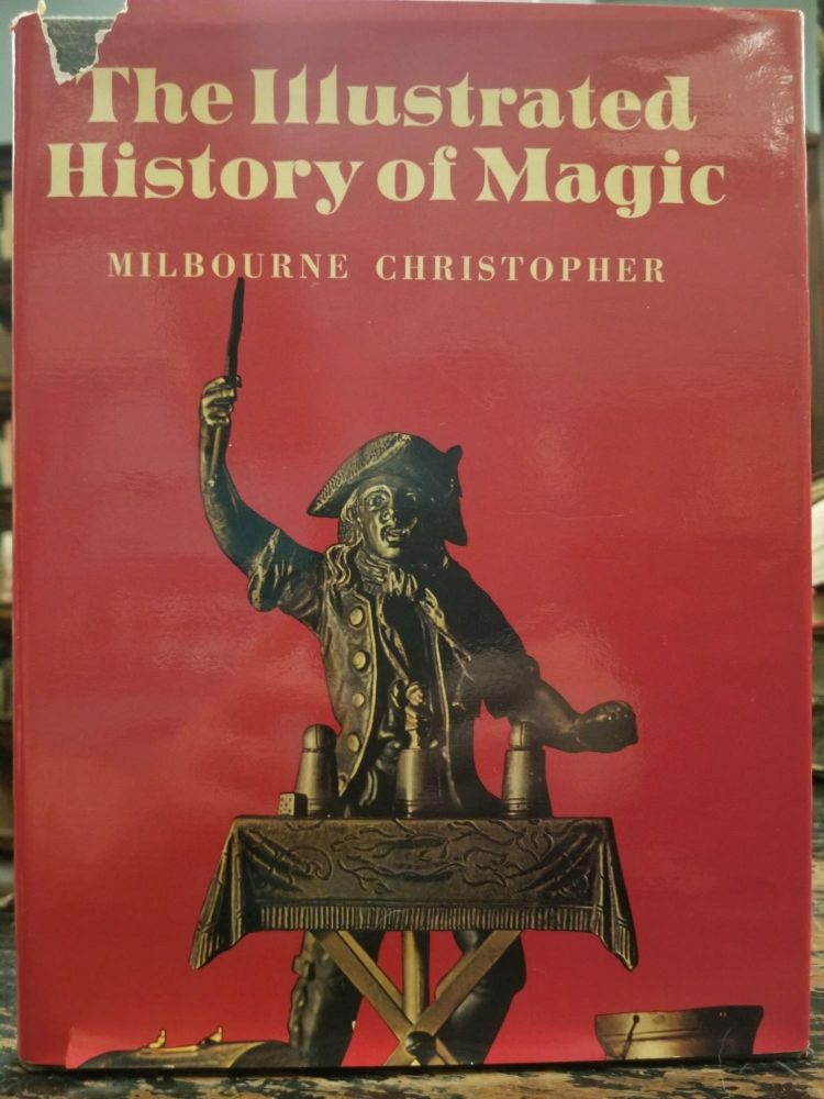 The Illustrated History of Magic. Milbourne CHRISTOPHER.
