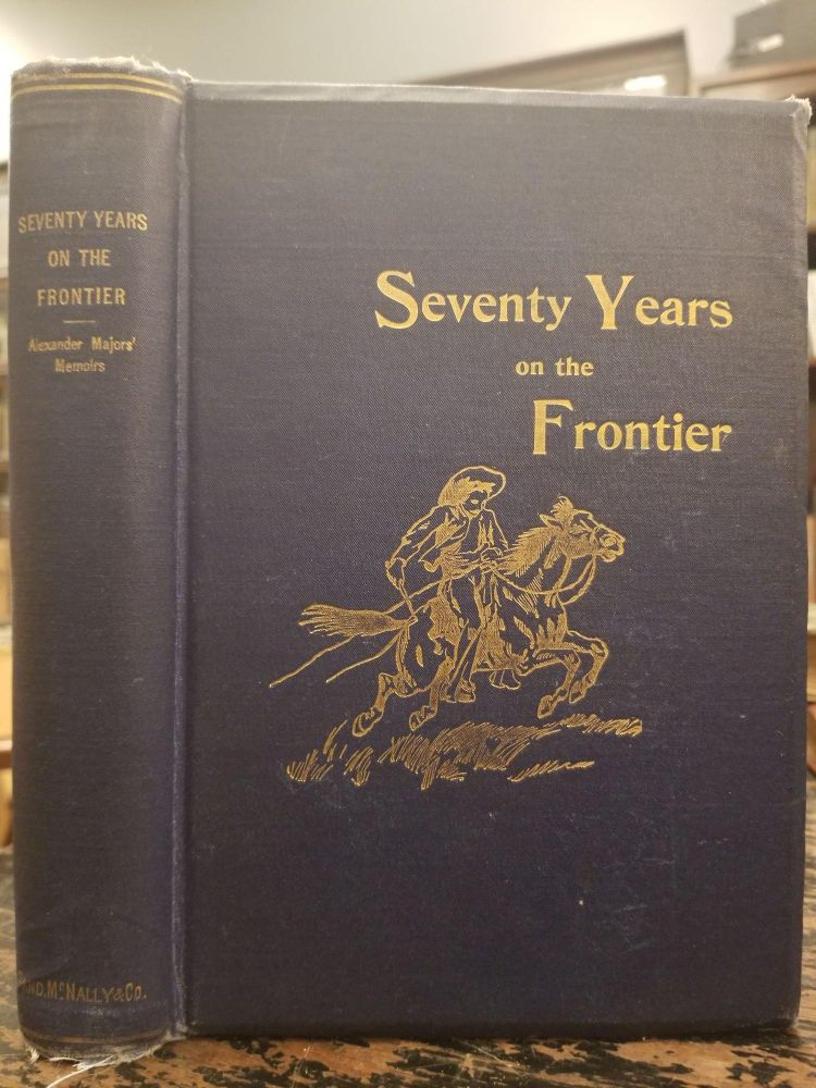 Seventy Years on the Frontier [George M. Keller's copy]. Alexander MAJORS.