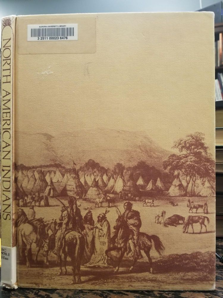 The Colorful Story of the North American Indians. Royal B. HASSRICK.