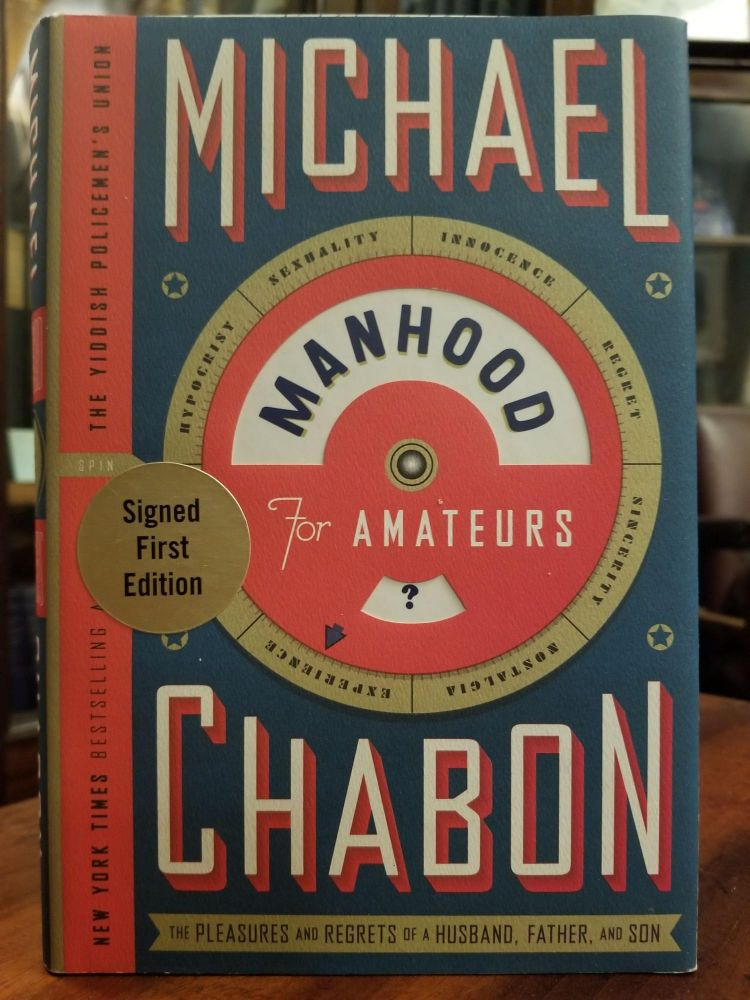 Manhood for Amateurs; The Pleasures and Regrets of a Husband, Father, and Son. Michael CHABON, SIGNED.