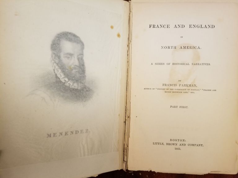 France and England in North America; A series of historical narratives. Pioneers of France in the new world. Francis PARKMAN.