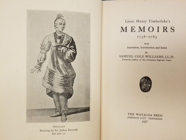 Lieut. Henry Timberlake's Memoirs 1756-1765; With annotation, introduction and index by Samuel Cole Williams. Henry TIMBERLAKE, Samuel Cole WILLIAMS, SIGNED.
