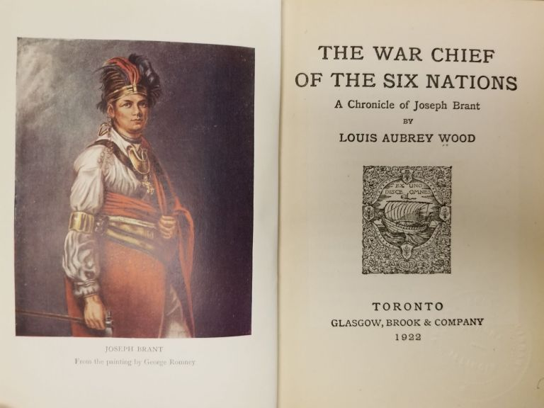The War Chief of the Six Nations; A Chronicle of Joseph Brant. Louis Aubrey WOOD.