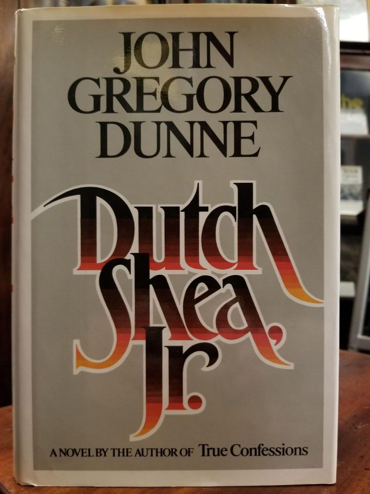 Dutch Shea, Jr. John Gregory DUNNE.