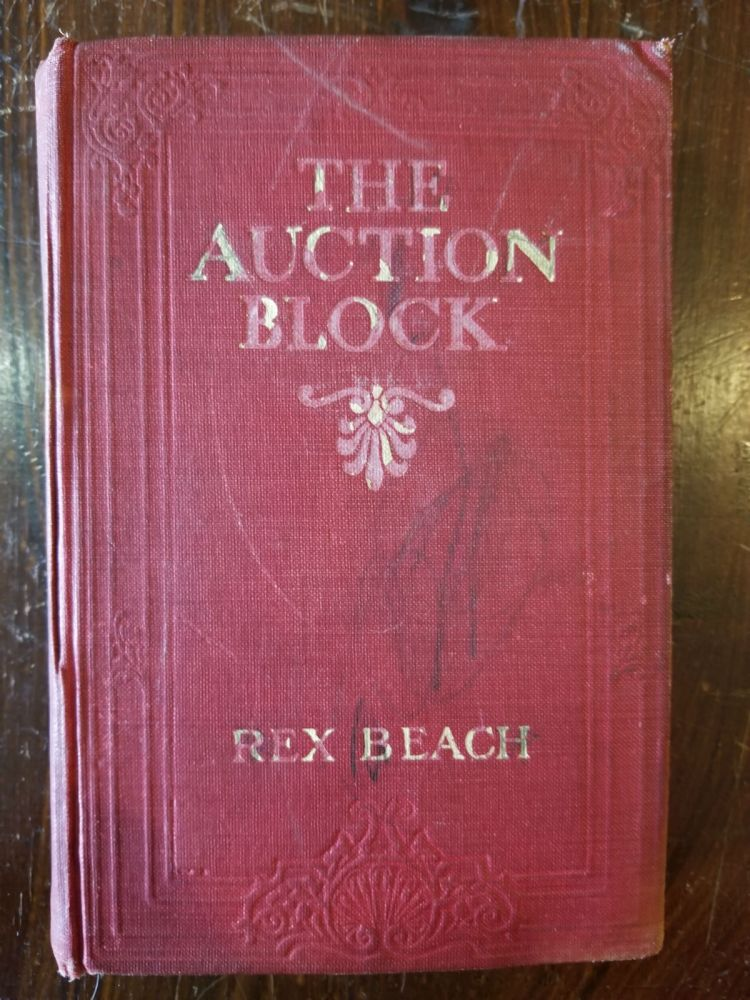 The Auction Block; A Novel of New York Life. Rex Beach.