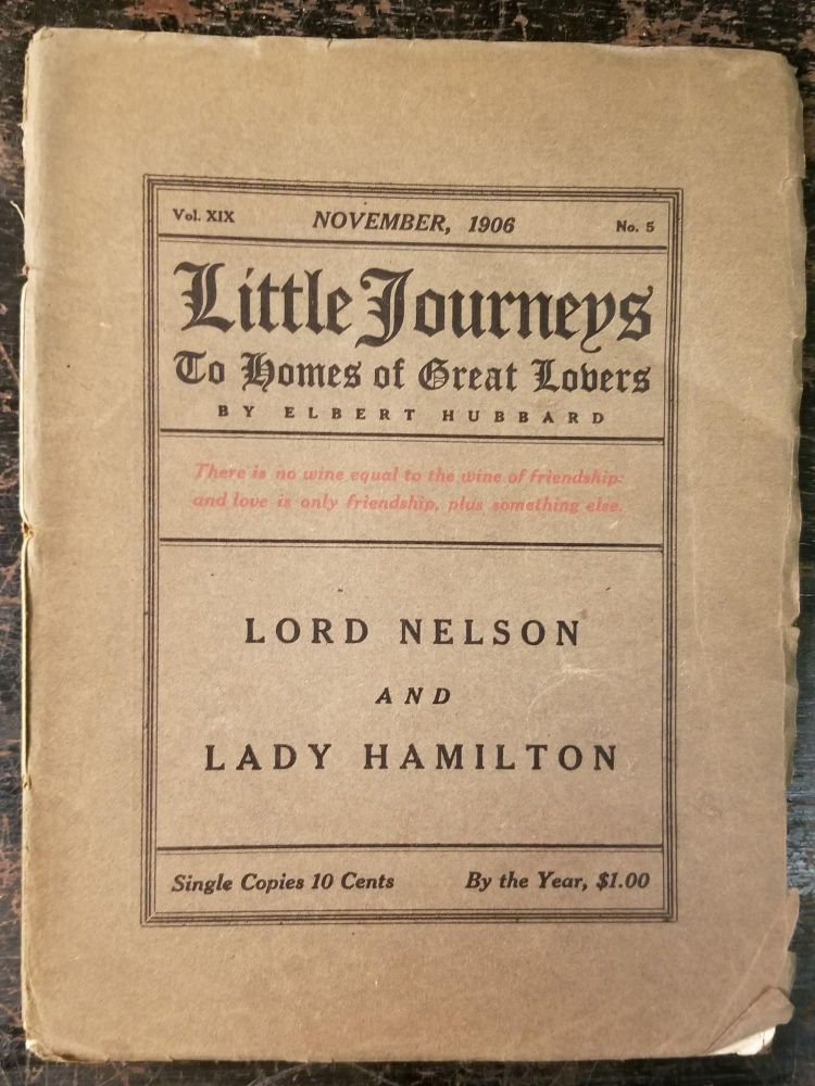 Little Journeys to the Homes of Great Lovers: Lord Nelson and Lady Hamilton; Vol. XIX, January, 1906, No. 5. Elbert HUBBARD.