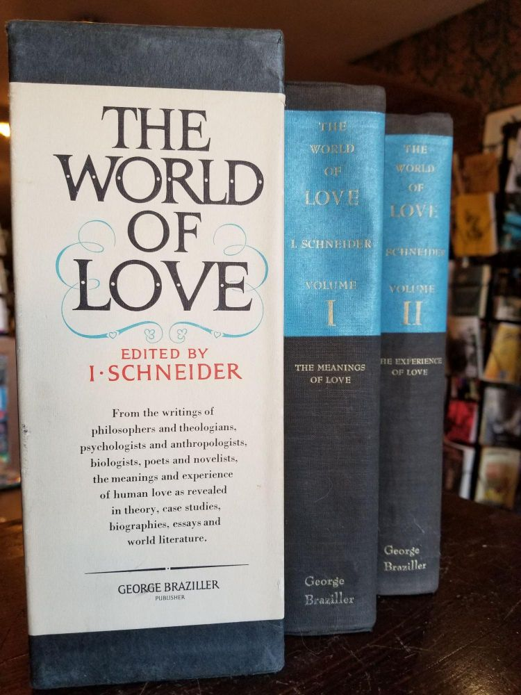 The World of Love (set of 2); From the writings of philosophers and theologians, psychologists and anthropologists, biologists, poets and novelists, the meanings and experience of human love as revealed in theory, case studies, biographies, essays and world literature. Isidor Schneider.