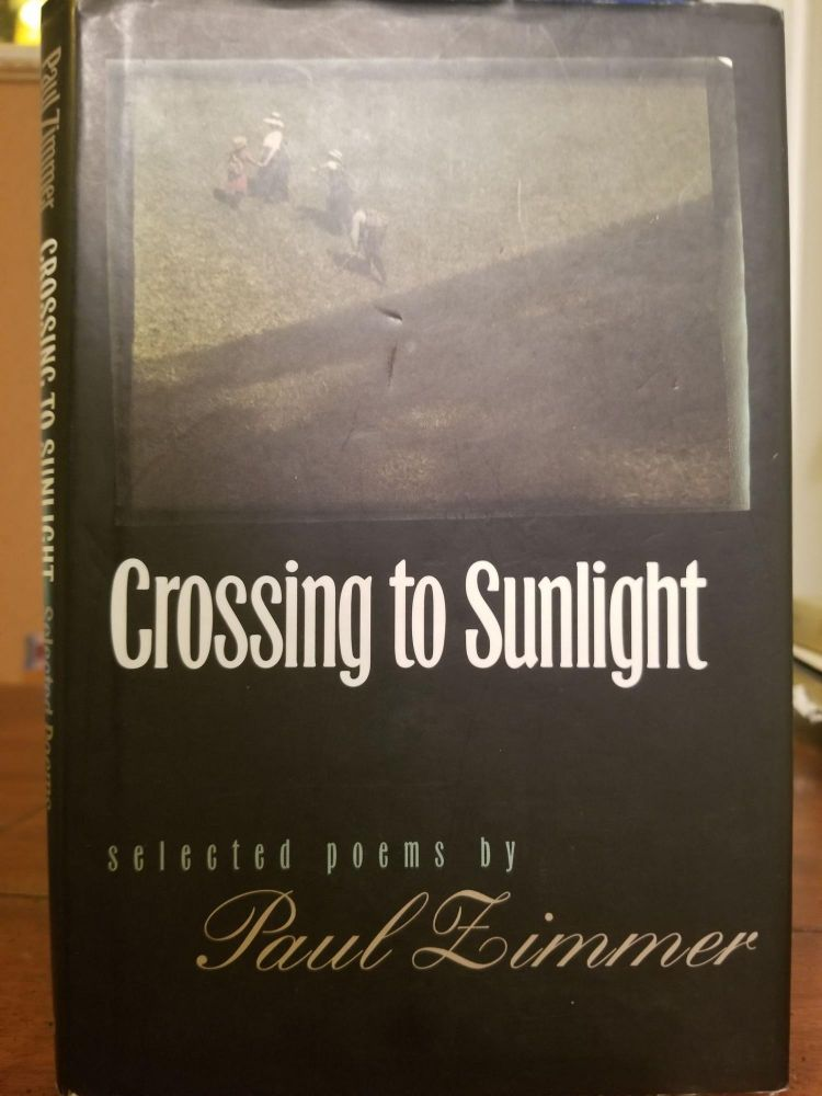 Crossing to Sunlight; Selected poems. Paul ZIMMER, SIGNED.