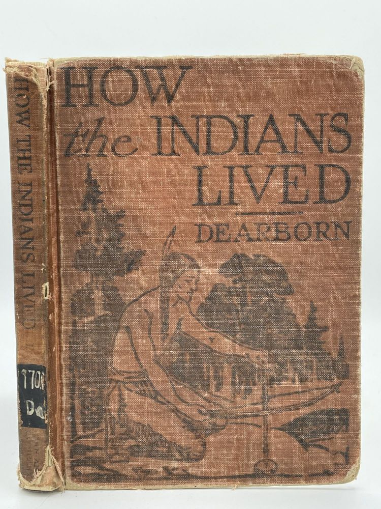 How the Indians Lived. Frances R. DEARBORN.