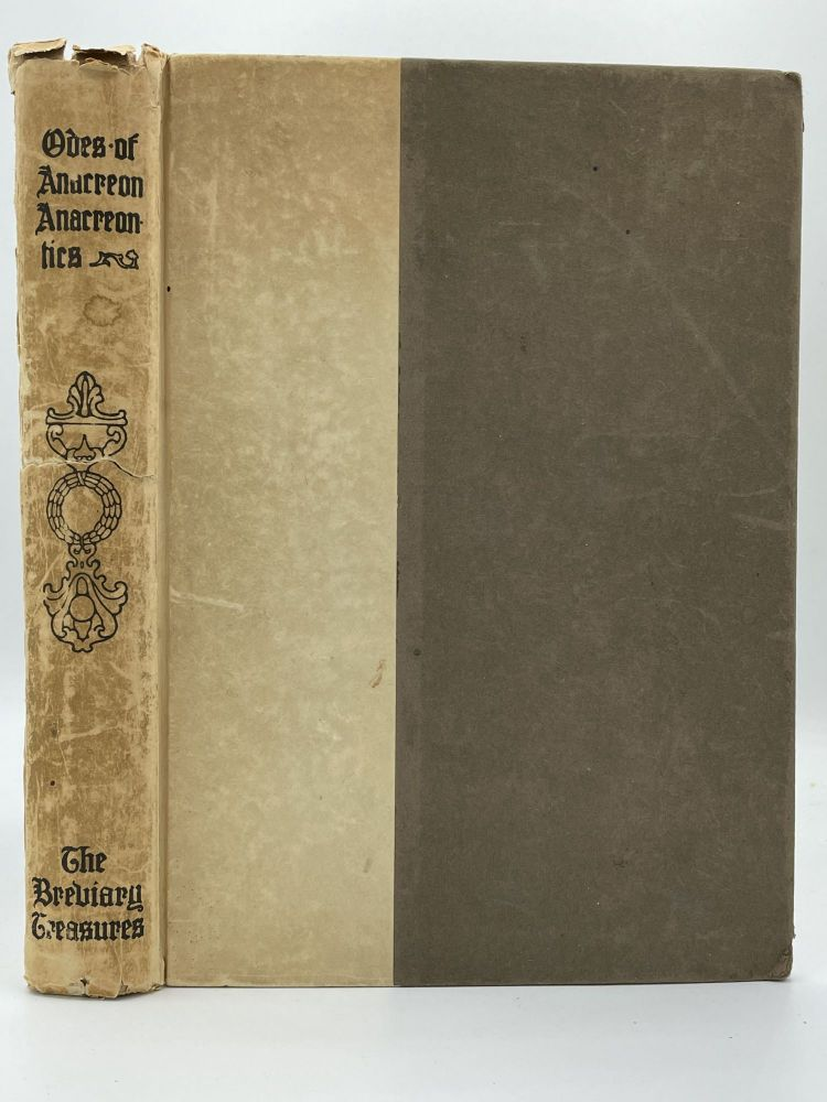 Odes of Anacreon Anacreontics; And other selections from the Greek anthology. ANACREON.