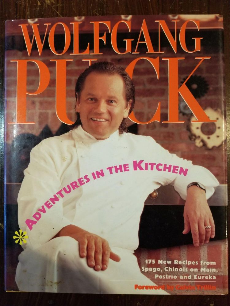 Adventures in the Kitchen. Wolfgang PUCK, SIGNED.