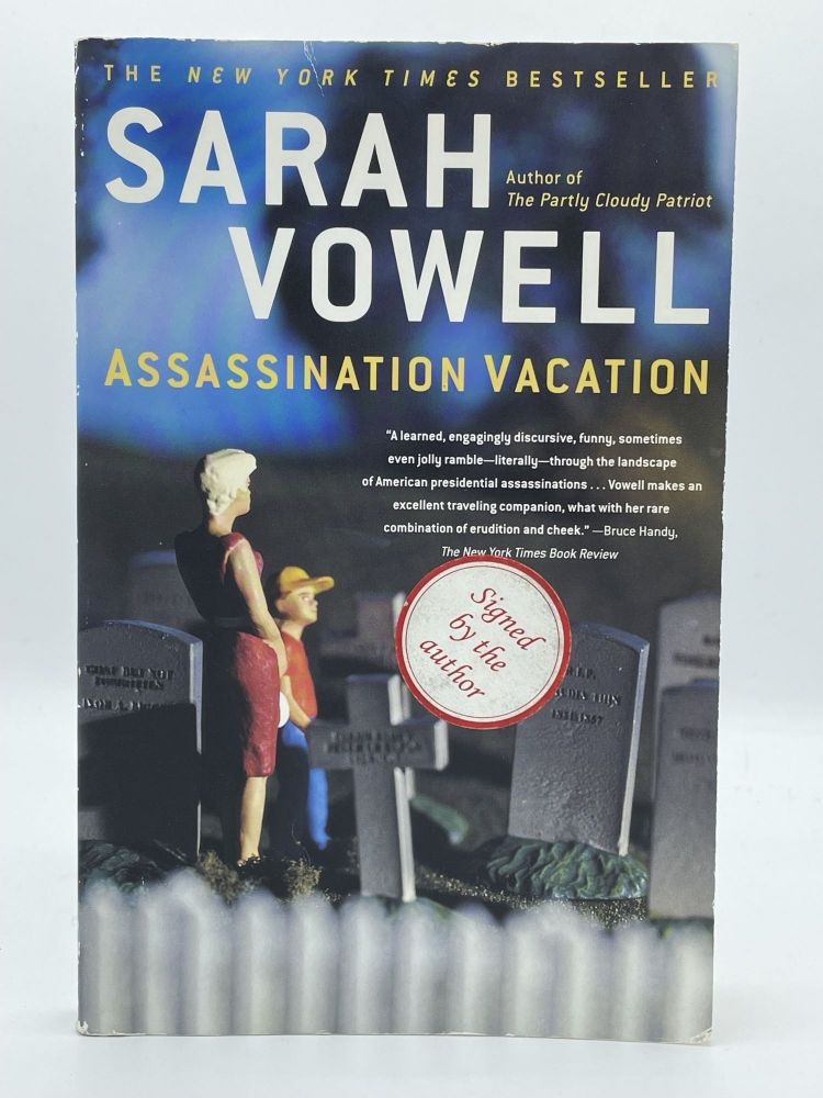 Assassination Vacation. Sarah VOWELL, SIGNED.