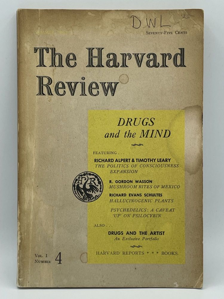 Harvard Review Vol. I, Number 4. Summer 1963; Drugs and the Mind. HARVARD REVIEW, Richard ALPERT, Timothy LEARY, R. Gordon WASSON, Richard Evans SCHULTES, Ram DASS, PSYCHEDLICS.