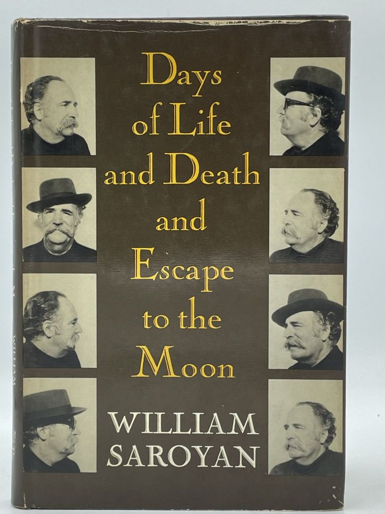 Days of Life and Death and Escape to the Moon. William SAROYAN.