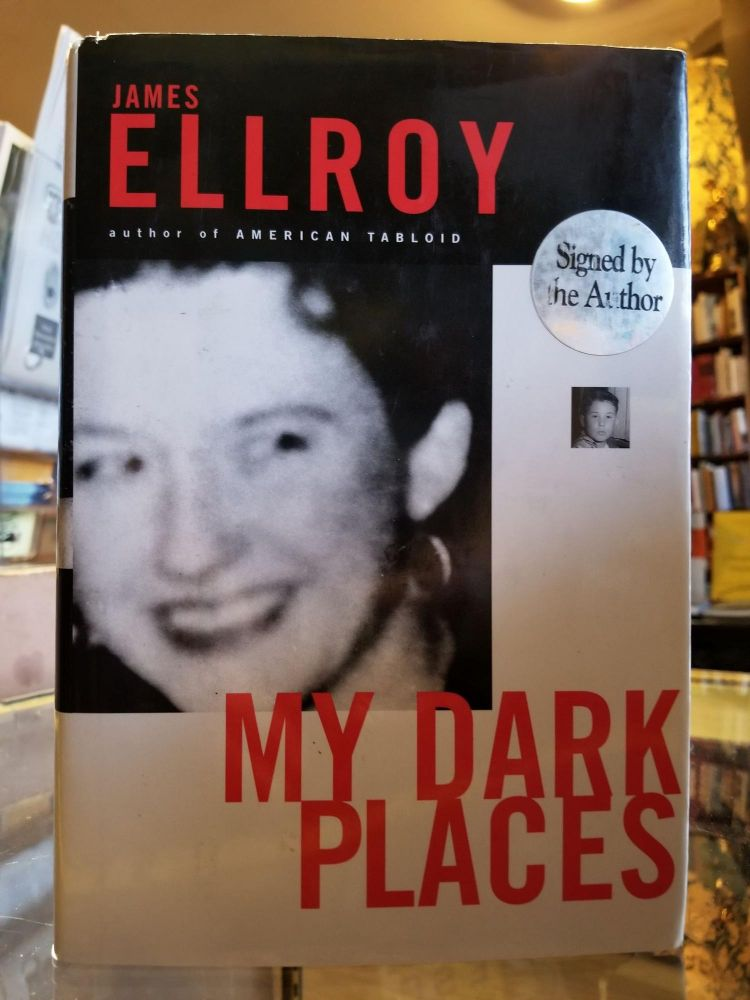 My Dark Places; An L.A. Crime Memoir. James ELLROY, SIGNED.