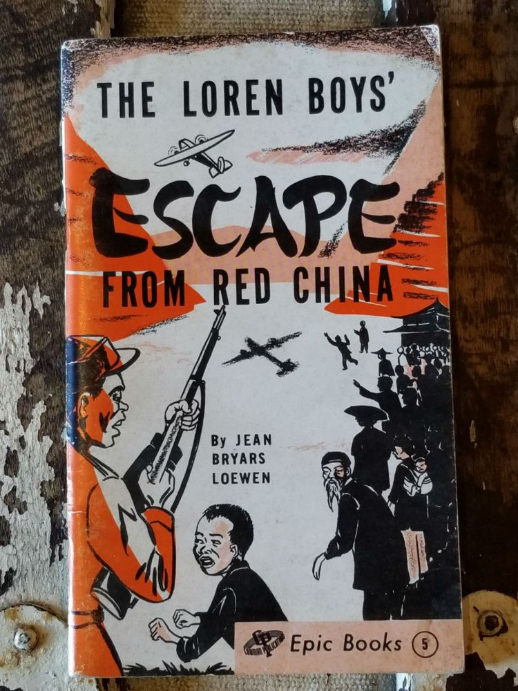 The Loren Boys' Escape from Red China. Jean Bryars Loewen.
