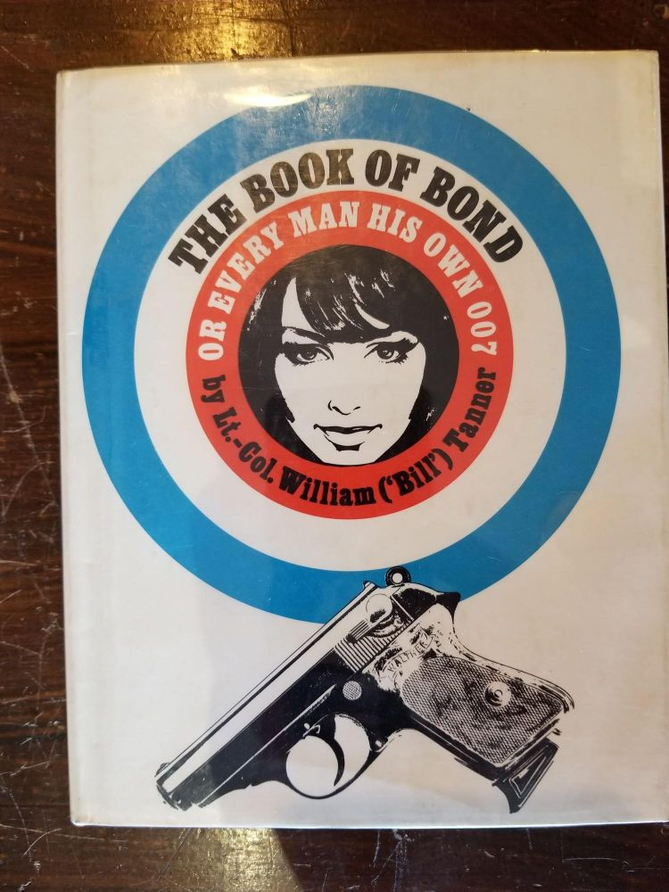 "The Book of Bond; or Every Man his Own 007. Kingsley Amis, Lt.-Col. William Tanner, ""Bill"""