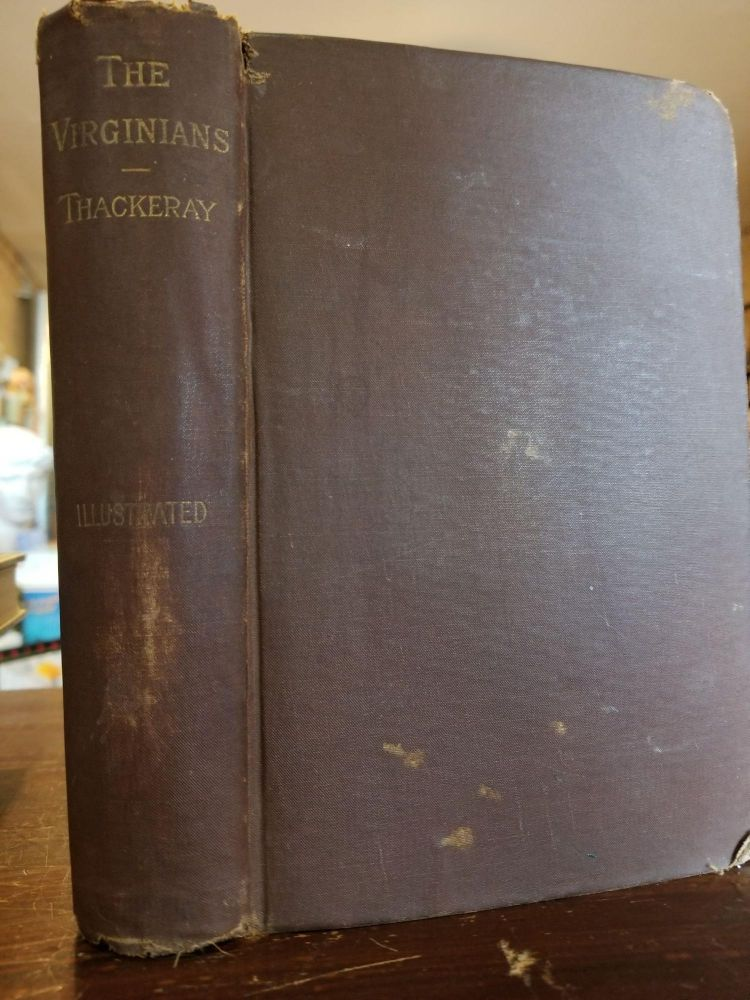 The Virginians; A tale of the last century. William Makepeace Thackeray.