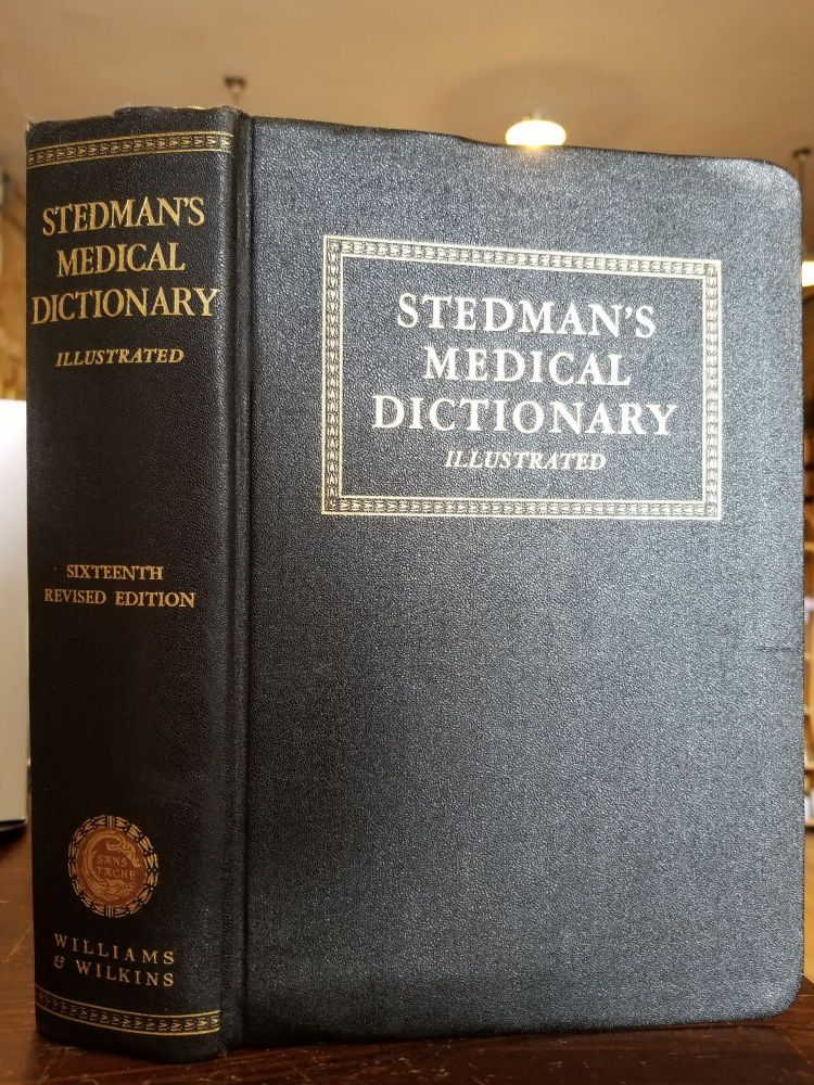 Stedman's Practical Medical Dictionary; Sixteenth Revised Edition with etymologic and orthographic rules. Norman Burke Taylor.