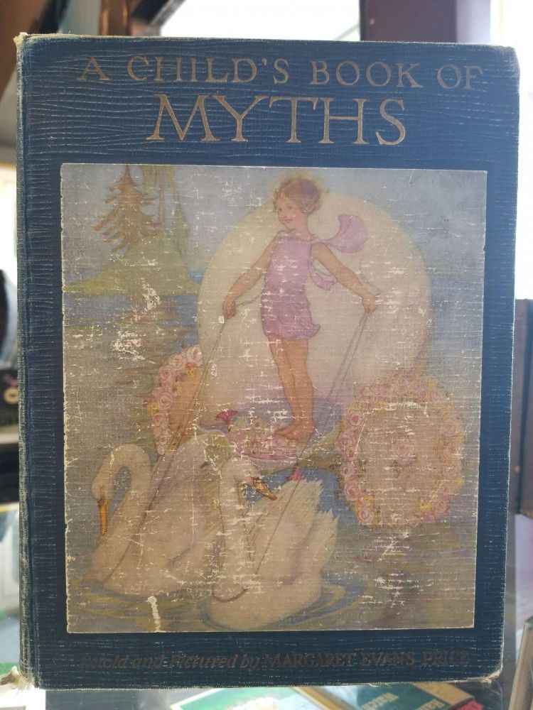 A Child's Book of Myths. Margaret Evans Price.