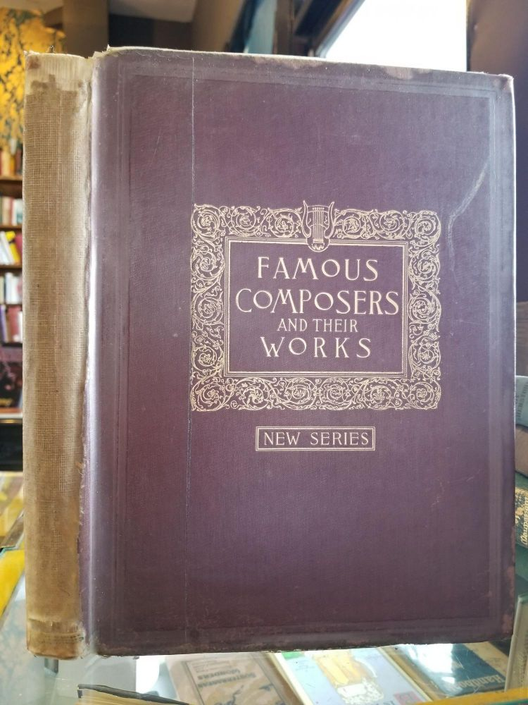 Famous Composers and Their Works; Volume II. Louis C. ELSON.