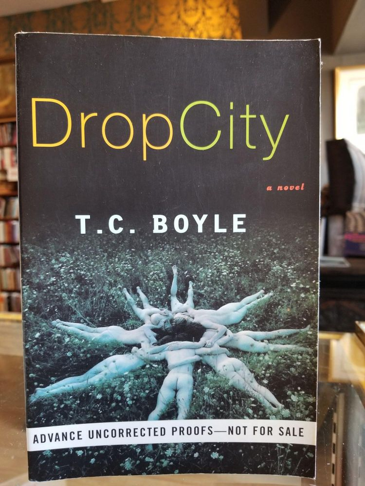 Drop City. T. C. BOYLE, SIGNED.