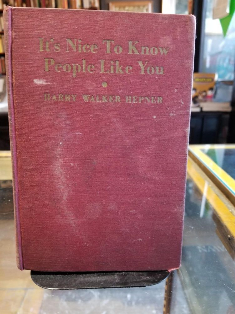 It's Nice to Know People Like You. Harry Walker HEPNER.