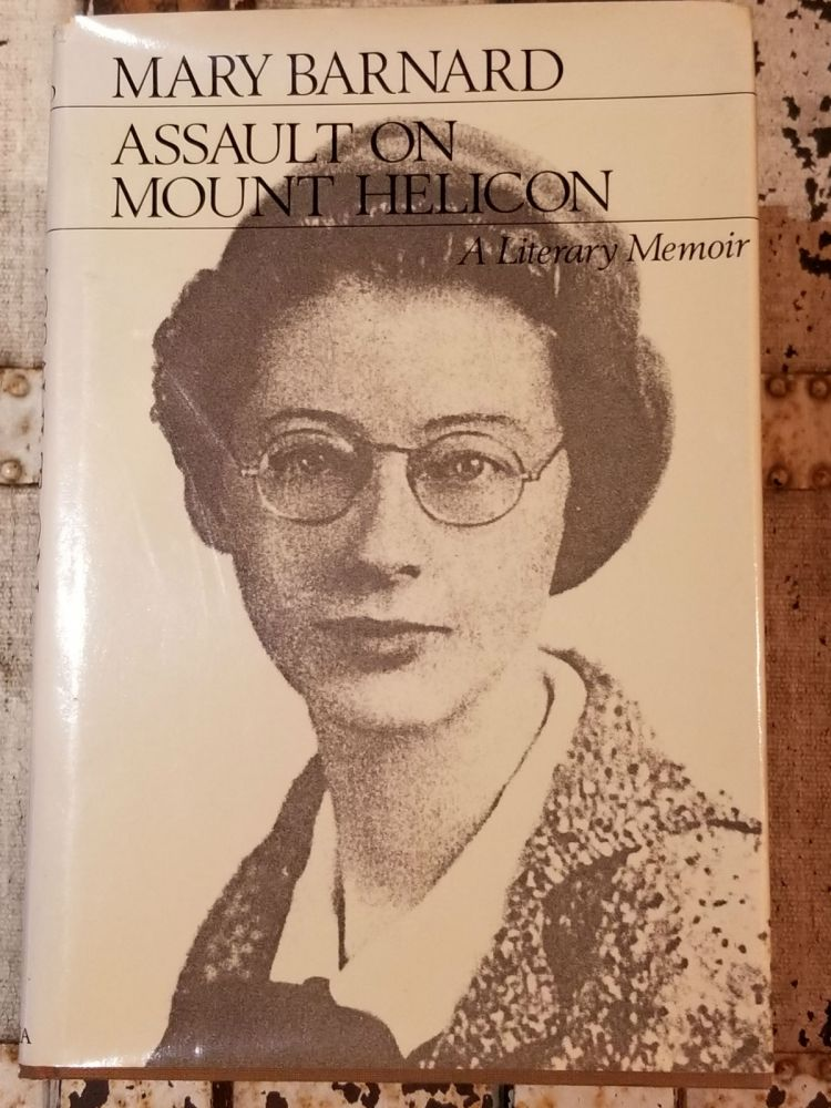 Assault on Mount Helicon; A Literary Memoir. Mary BARNARD, SIGNED.