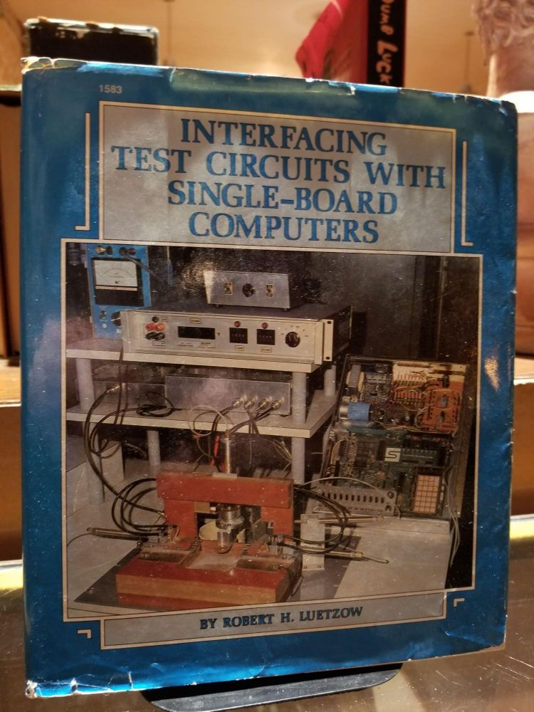 Interfacing Test Circuits with Single-Board Computers. Robert H. LUETZOW.
