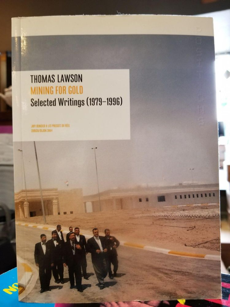 Mining for Gold; Selected Writings (1979-1996). Thomas Lawson.