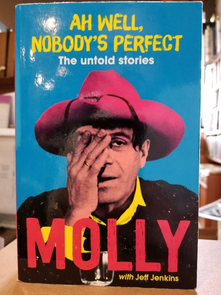 Ah Well, Nobody's Perfect; The untold stories. Molly MELDRUM.