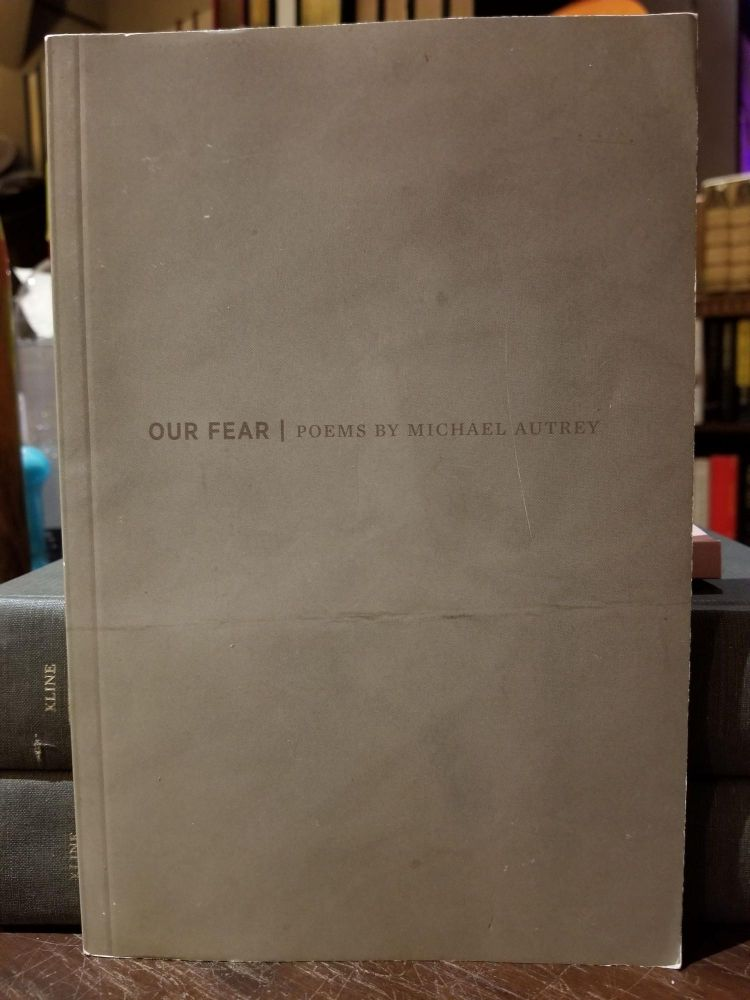 Our Fear. Michael AUTREY, SIGNED.