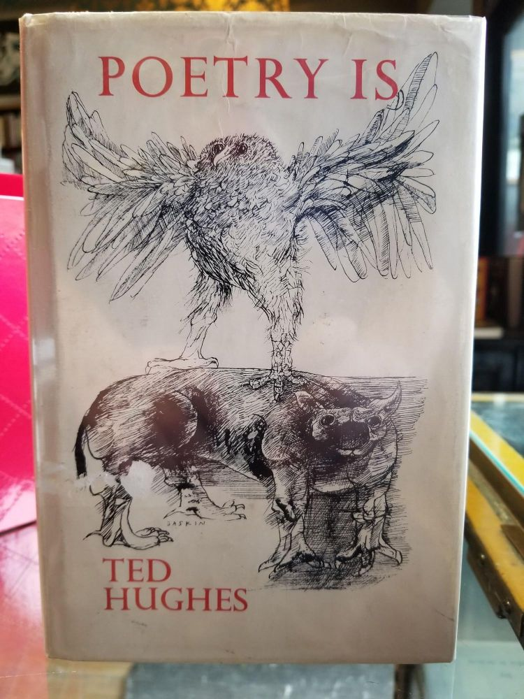 Poetry Is. Ted Hughes.