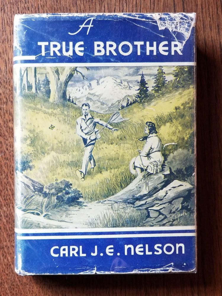 A True Brother. Carl J. E. NELSON, SIGNED.