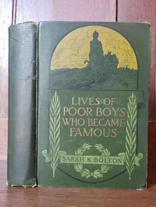 Lives of Poor Boys Who Became Famous; Revised and Enlarged Edition. Sarah K. BOLTON